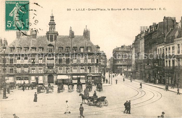 AK / Ansichtskarte Lille Nord Grande Place Bourse et Rue des Manneliers Kat. Lille