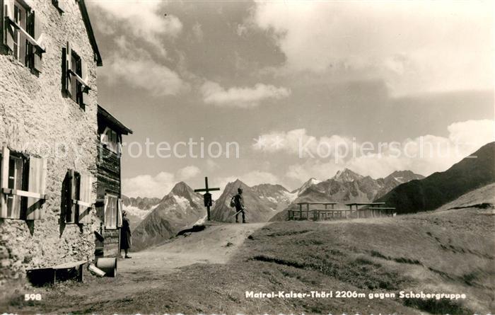 AK / Ansichtskarte Matrei Osttirol Matrei Kalser Thoerl gegen Schobergruppe Berghuette Alpenpanorama Kat. Matrei in Osttirol