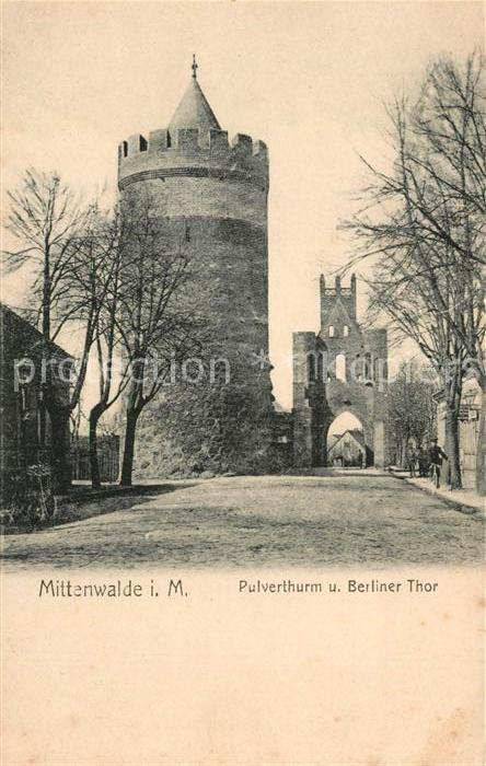 AK / Ansichtskarte Mittenwalde Mark Berliner Tor und Pulverturm Kat. Mittenwalde Mark