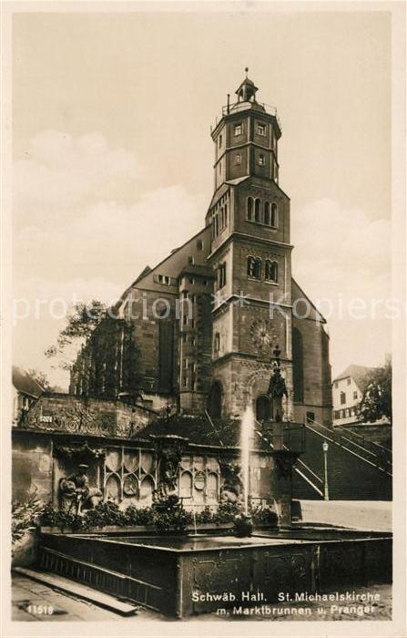 AK / Ansichtskarte Schwaebisch Hall St Michaeliskirche mit Marktbrunnen und Pranger Kat. Schwaebisch Hall