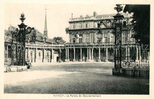 AK / Ansichtskarte Nancy Lothringen Palais du Gouvernement Kat. Nancy