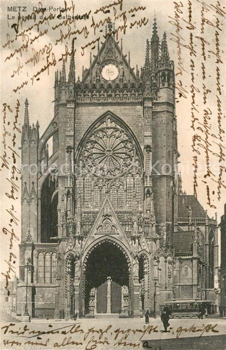 AK / Ansichtskarte Metz Moselle Le Portail de la Cathedrale Kat. Metz
