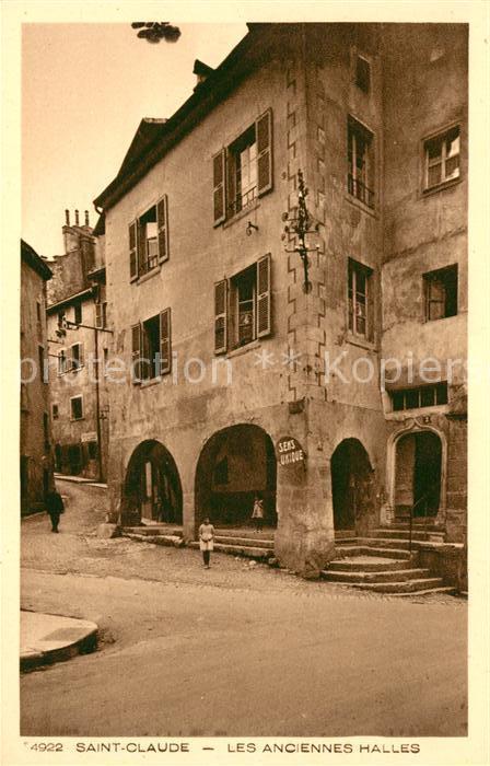 AK / Ansichtskarte Saint Claude Jura Les anciennes Halles Collection Le Jura Kat. Saint Claude