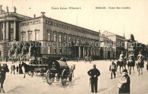 AK / Ansichtskarte Berlin Palais Kaiser Wilhelm I Unter den Linden Kat. Berlin