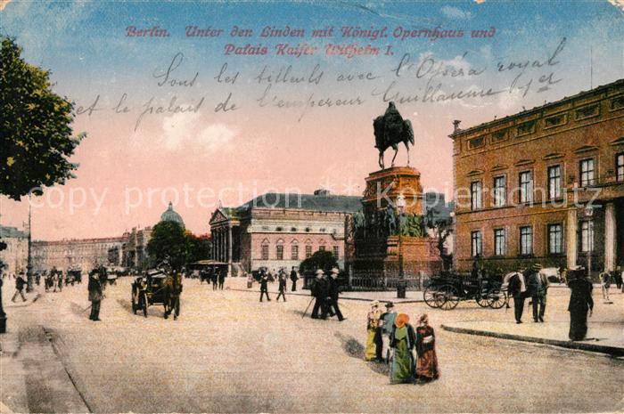 AK / Ansichtskarte Berlin Unter den Linden Koenigliches Opernhaus Palais Kaiser Wilhelm I Denkmal Kat. Berlin