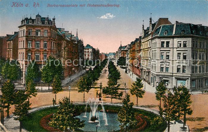 Koeln Rhein Barbarossaplatz mit Hohenstaufenring Springbrunnen Kat. Koeln