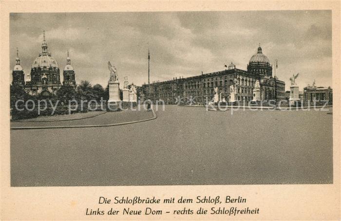 AK / Ansichtskarte Berlin Schlossbruecke mit Schloss Neuer Dom Schlossfreiheit Kat. Berlin