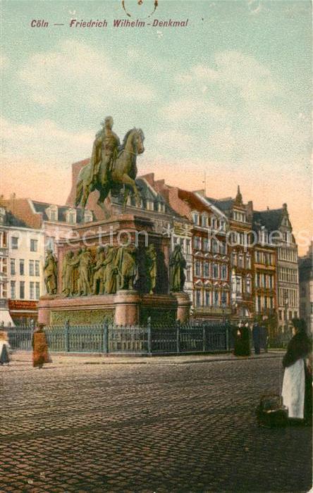 AK / Ansichtskarte Coeln Rhein Friedrich Wilhelm Denkmal Kat. Koeln