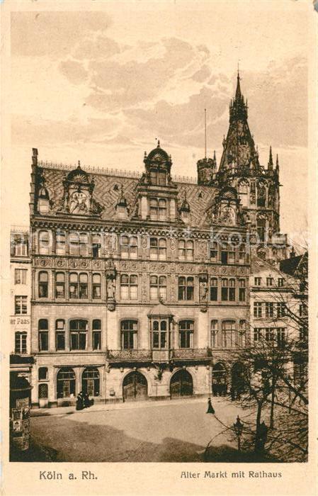 AK / Ansichtskarte Koeln Rhein Alter Markt mit Rathaus Kat. Koeln
