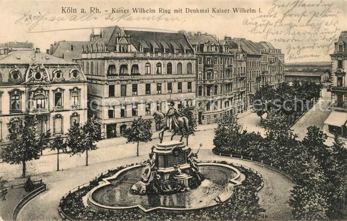 AK / Ansichtskarte Koeln Rhein Kaiser Wilhelm Ring mit Denkmal Kaiser Wilhelm I Kat. Koeln