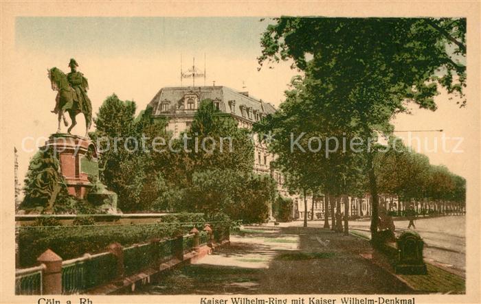 AK / Ansichtskarte Koeln Rhein Kaiser Wilhelm Ring mit Kaiser Wilhelm Denkmal Reiterstandbild Kat. Koeln
