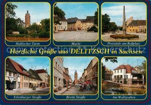 AK / Ansichtskarte Delitzsch Hallischer Turm Markt Postsaeule Rossplatz Eilenburger Strasse Breite Strasse Wallgraben Kat. Delitzsch
