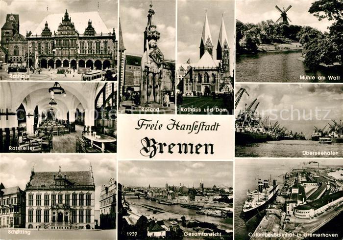 AK / Ansichtskarte Bremen Rathaus Ratskeller Schuetting Roland Dom Gesamtansicht Muehle am Wall ueberseehafen Columbusbahnhof in Bremerhaven Kat. Bremen