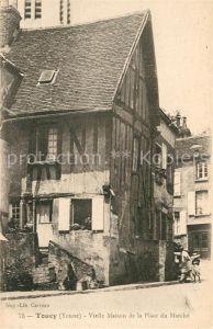 AK / Ansichtskarte Toucy Vieille Maison de la Place du Marche Kat. Toucy