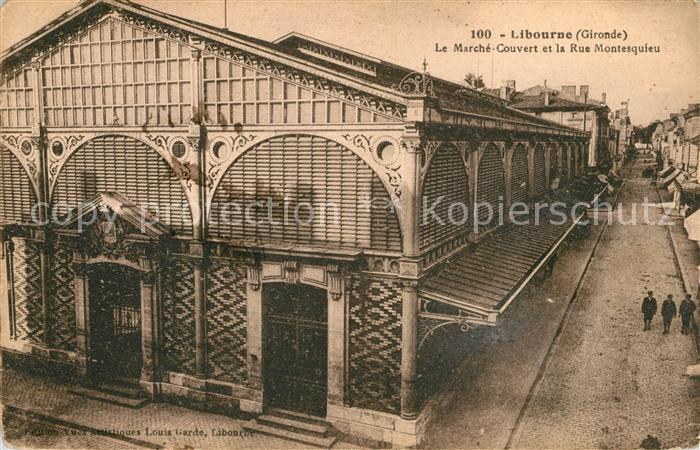 AK / Ansichtskarte Libourne Le Marche Couvert et la Rue Montesquieu Kat. Libourne