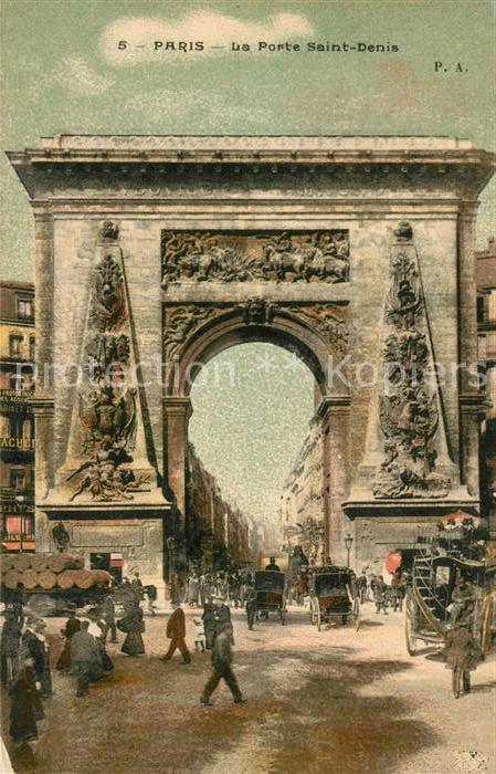 AK / Ansichtskarte Paris La Porte Saint Denis Kat. Paris