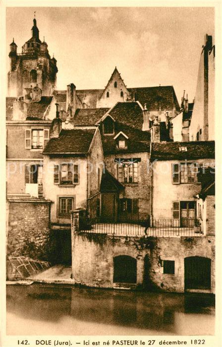 AK / Ansichtskarte Dole Jura Ici est ne Pasteur le 27 decembre 1822 Kat. Dole