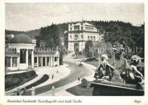 AK / Ansichtskarte Marienbad Tschechien Boehmen Trinkstelle Rudolfsquelle katholische Kirche Kat. Marianske Lazne