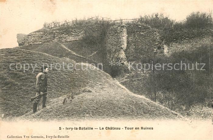 AK / Ansichtskarte Ivry la Bataille Le Chateau Tour en Ruines Kat. Ivry la Bataille