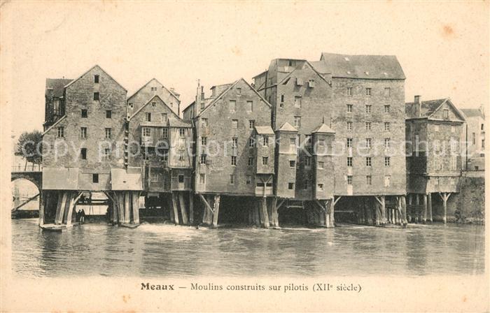 AK / Ansichtskarte Meaux Seine et Marne Moulins  Kat. Meaux