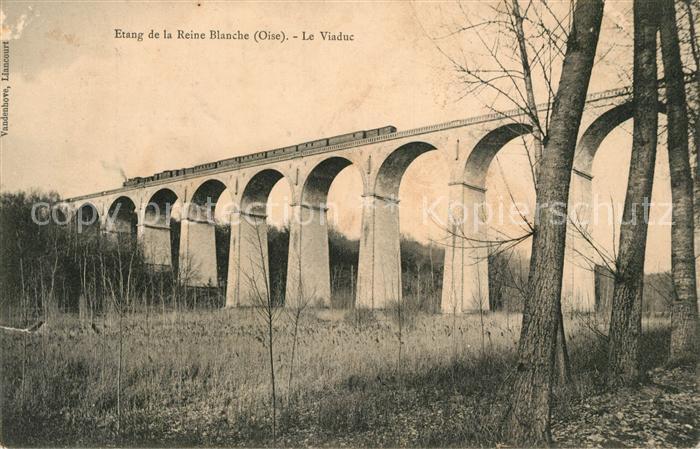 AK / Ansichtskarte Oise Region Etang de la Reine Blanche Le Viaduc