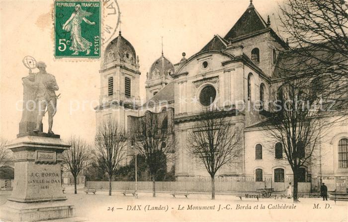AK / Ansichtskarte Dax Landes Le Monument J C Borda et la Cathedrale Kat. Dax