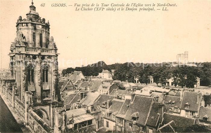 AK / Ansichtskarte Gisors Eure Vue prise de la Tour Centrale de l'Eglise Le Clocher et le Donjon principal Kat. Gisors