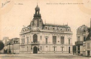 AK / Ansichtskarte Dreux Hotel de la Caisse d'Espargne et Mairie  Kat. Dreux