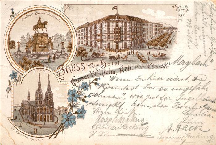 AK / Ansichtskarte Koeln Rhein Hotel Kaiser Wilhelm Dom Denkmal Kaiser Wilhelm Kat. Koeln