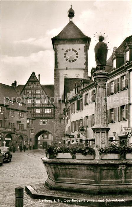 ea9c5455427374 AK   Ansichtskarte Freiburg Breisgau Oberlinden Brunnen und Schwabentor  Kat. Freiburg im Breisgau 0