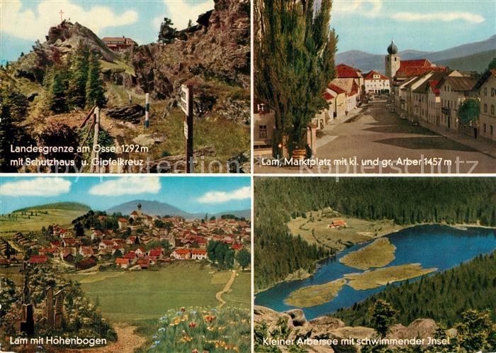AK / Ansichtskarte Bayerischer Wald Landesgrenze am Osser mit Schutzhaus Lam Marktplatz und Hohenbogen Kl Arbersee mit schwimmender Insel