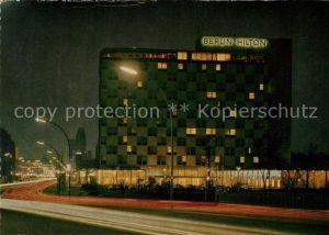 AK / Ansichtskarte Berlin Hilton Hotel Nachtaufnahme Kat. Berlin
