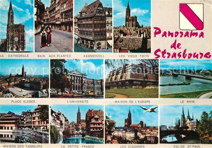 AK / Ansichtskarte Strasbourg Alsace Cathedrale Bain aux Plantes Kammerzell Les vieux Toits Place Kleber Universite Maison de Europe Rhin Maison des Tanneurs La Petite France Les Cigognes Eglise St Paul Kat. Strasbourg