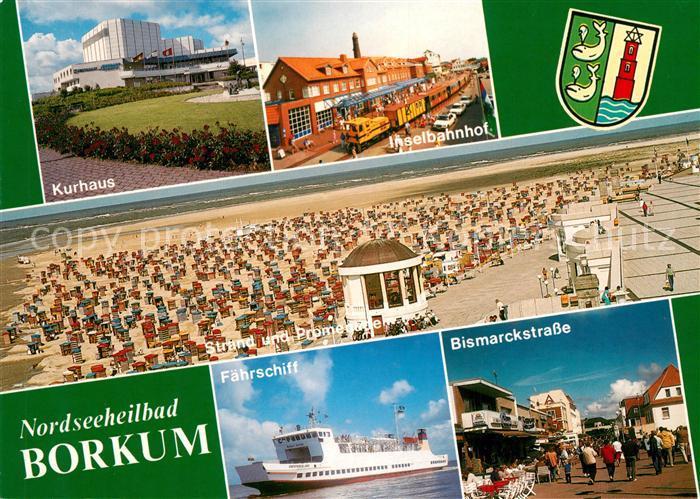 AK / Ansichtskarte Borkum Nordseebad Kurhaus Inselbahn Strand Promenade Faehrschiff Bismarckstrasse Kat. Borkum