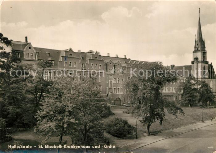 AK / Ansichtskarte Halle Saale St. Elisabeth Krankenhaus Kirche Kat. Halle