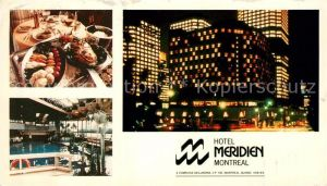 AK / Ansichtskarte Montreal Quebec Hotel Meridien Montreal Quebec Kat. Montreal