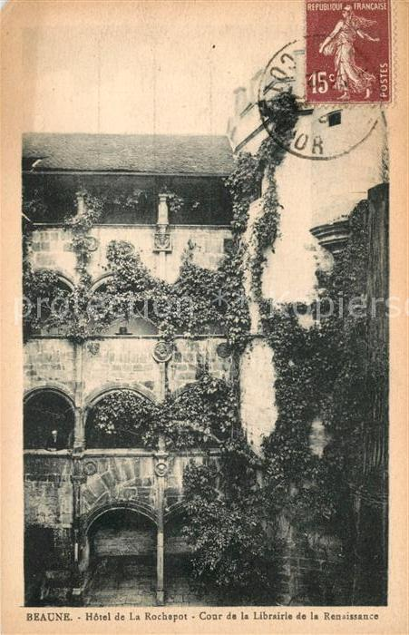 AK / Ansichtskarte Beaune Cote d Or Burgund Hotel de La Rochepot Cour de la Libraire de la Renaissance Beaune Cote d Or Burgund Kat. Beaune