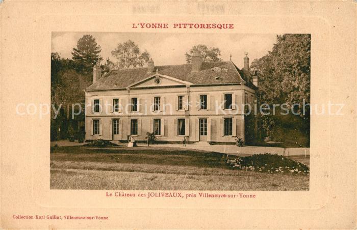 AK / Ansichtskarte Villeneuve sur Yonne Le Chateau des Joliveaux Villeneuve sur Yonne Kat. Villeneuve sur Yonne