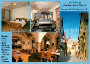 AK / Ansichtskarte Rothenburg Tauber Hotel Restaurant Am weissen Turm Historische Altstadt Torbogen Rothenburg Tauber Kat. Rothenburg ob der Tauber