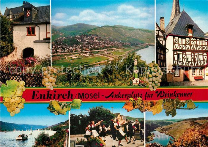 AK / Ansichtskarte Enkirch_Mosel Ankerplatz fuer Weinkenner Altstadt Fachwerkhaus Volkstanz Trachten Landschaftspanorama Moseltal Weinberge Weintrauben Enkirch Mosel Kat. Enkirch