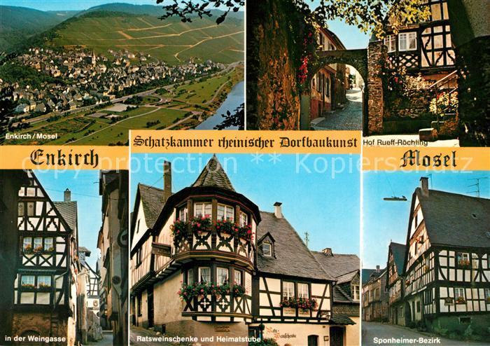 AK / Ansichtskarte Enkirch_Mosel Panorama Moseltal Weinberge Hof Rueff Roechling Altstadt Weingasse Fachwerkhaus Weinschenke Heimatstube Sponheimer Bezirk Enkirch Mosel Kat. Enkirch