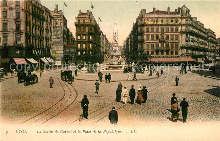 AK / Ansichtskarte Lyon_France la Statue de Carnot et la Place de la Republique Lyon France Kat. Lyon
