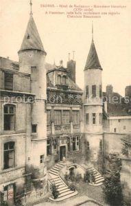 AK / Ansichtskarte Troyes_Aube Hotel de Vauluisant Monument historique Troyes Aube Kat. Troyes