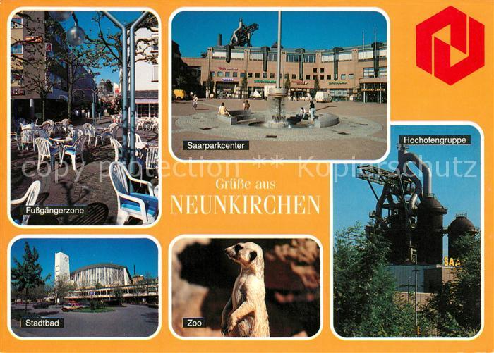 AK / Ansichtskarte Neunkirchen_Saar Fussgaengerzone Stadtbad Saarparkcenter Zoo Hochofen Eisenwerk Neunkirchen Saar