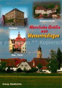AK / Ansichtskarte Wassertruedingen Rathaus Toerle Wasserschloss Ortsmotiv mit Kirche Wassertruedingen