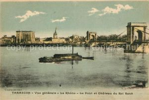 AK / Ansichtskarte Tarascon_Bouches du Rhone Vue generale Le Pont et Chateau du Roi Rene Tarascon Bouches du Rhone