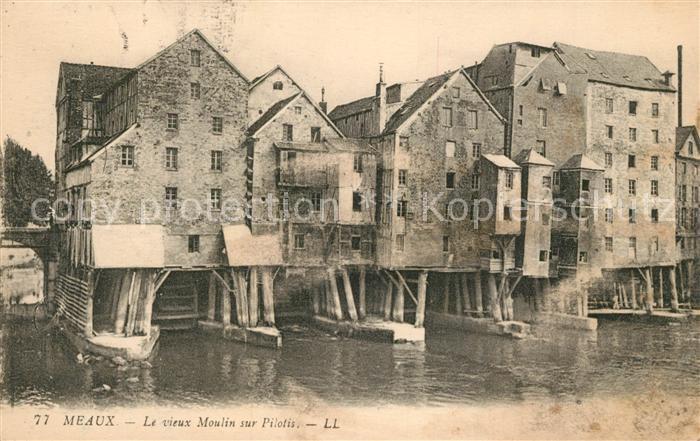 AK / Ansichtskarte Meaux_Seine_et_Marne Le vieux Moulin sur Pilotis Meaux_Seine_et_Marne