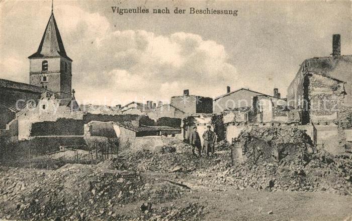 AK / Ansichtskarte Vigneulles nach der Beschiessung Westlicher Kriegsschauplatz 1. Weltkrieg Vigneulles