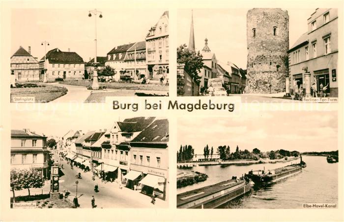 AK / Ansichtskarte Burg_Magdeburg Stalinplatz Berliner Tor Turm Elbe Havel Kanal Burg Magdeburg