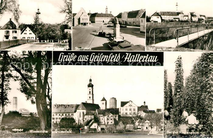 AK / Ansichtskarte Hallertau Stadtplatz Idyll am Wasser Wasserturm Geisenfeld Hopfenernte Hallertau